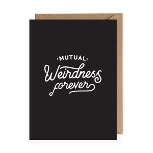 Mutual Weirdness Forever Greeting Card