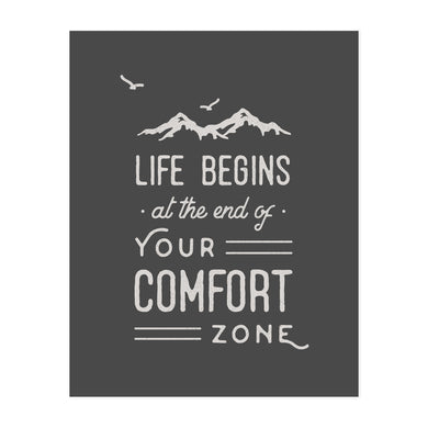Life Begins at the End of Your Comfort Zone Art Print