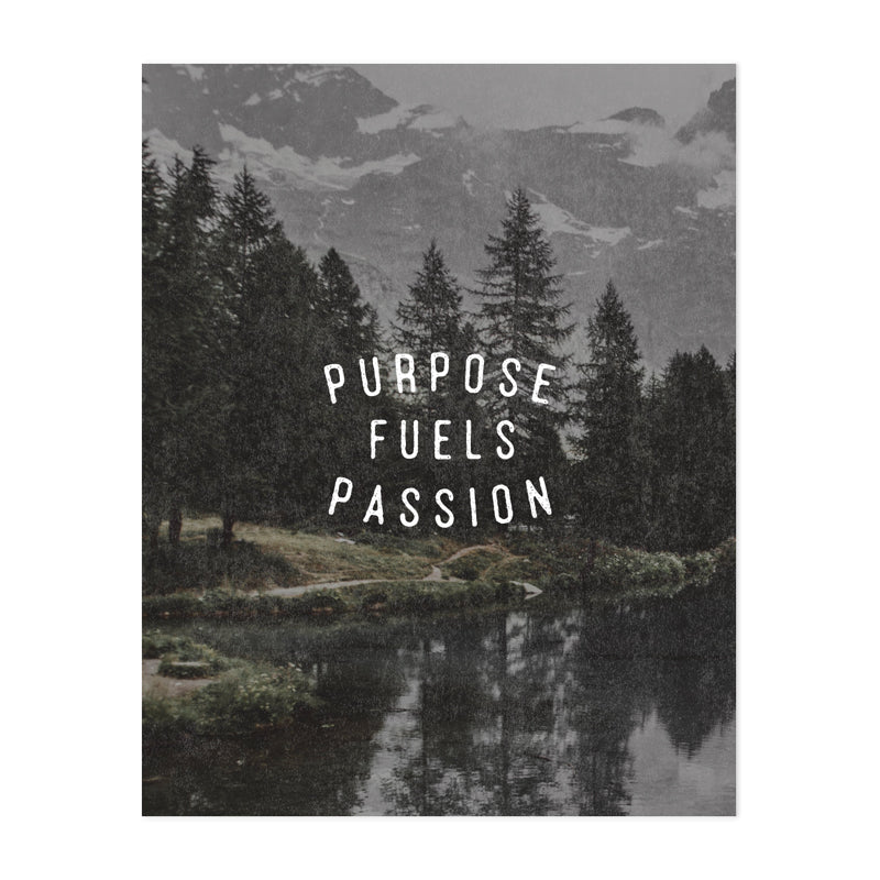 Purpose Fuels Passion Art Print