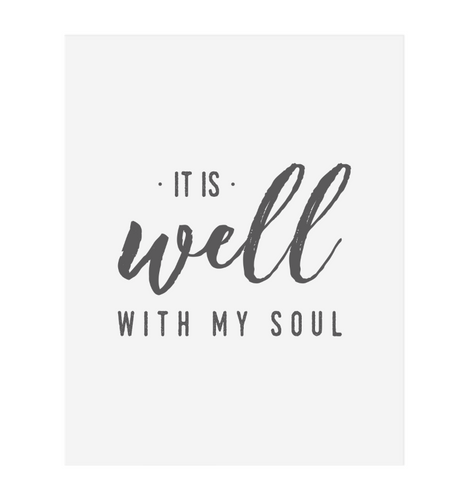 It Is Well With My Soul Art Print