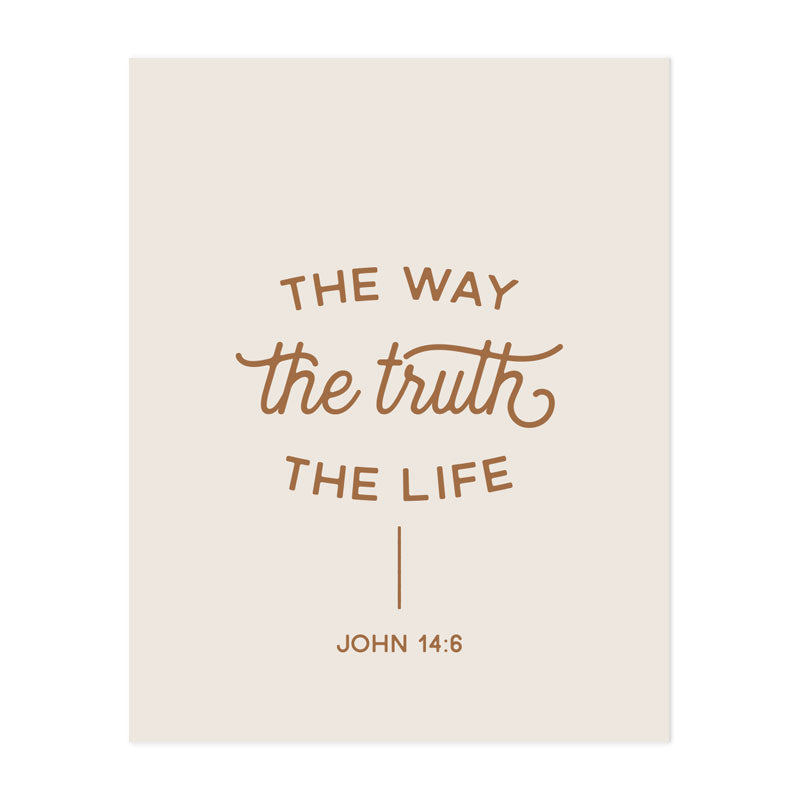The Way, The Truth, The Life Art Print