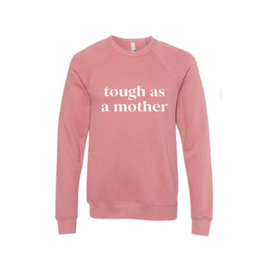 Tough as a Mother Crew - Mauve