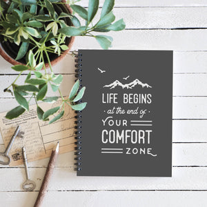 Life Begins at the End of Your Comfort Zone Journal