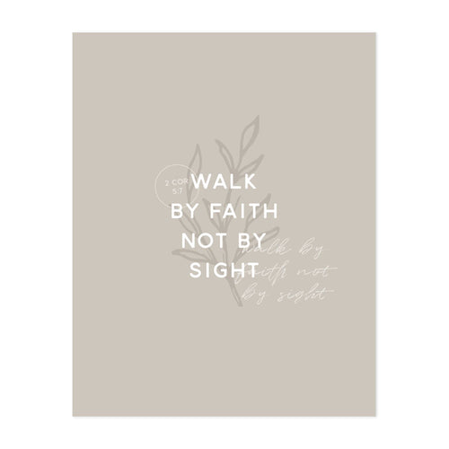 Walk By Faith Art Print