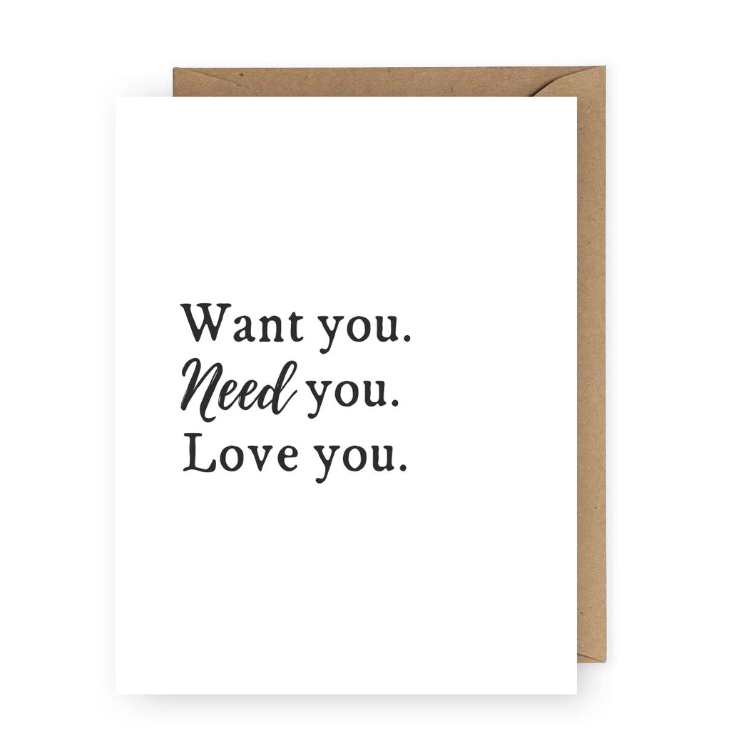 Want You Need You Love You Card