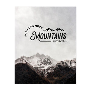 Faith Can Move Mountains Art Print