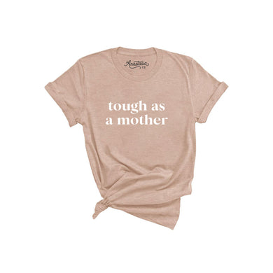Tough as a Mother T-Shirt - Peach