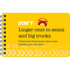 Driving Dos and Don'ts sample page - Don't linger next to big trucks