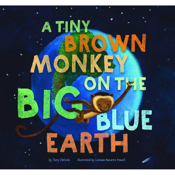 A Tiny Brown Monkey on the Big Blue Earth | Christie & Powell
