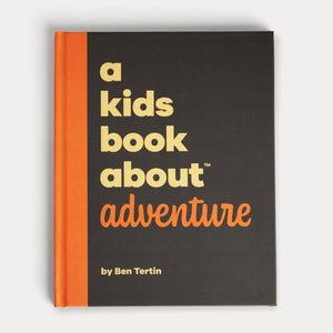 A Kids Book About Adventure by Ben Turtin
