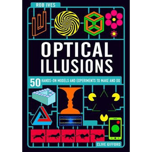 Make Your Own Optical Illusions | Ives/Gifford