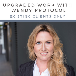 Work with Wendy - UPGRADE for Existing Clients