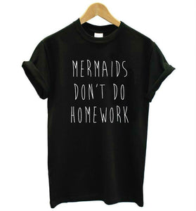Mermaids Don't Do Homework T-Shirts - Cherry & Oak