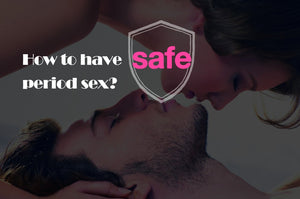 How to have safe period sex