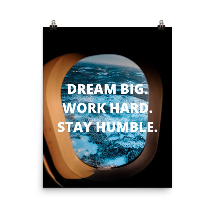 Dream big, work hard, stay humble v2
