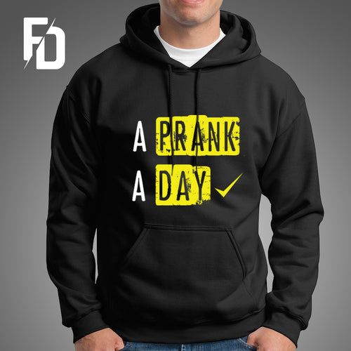 A Prank A day - Hoodie