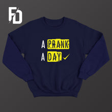 A Prank A Day - Sweatshirt