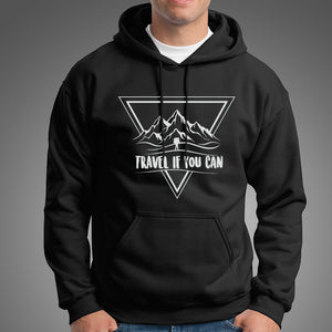 Travel If you Can - Hoodie
