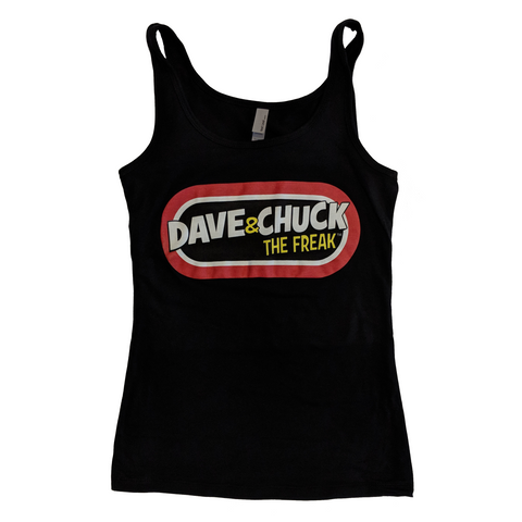 "Dave & Chuck ""the Freak"" Women's Tank"
