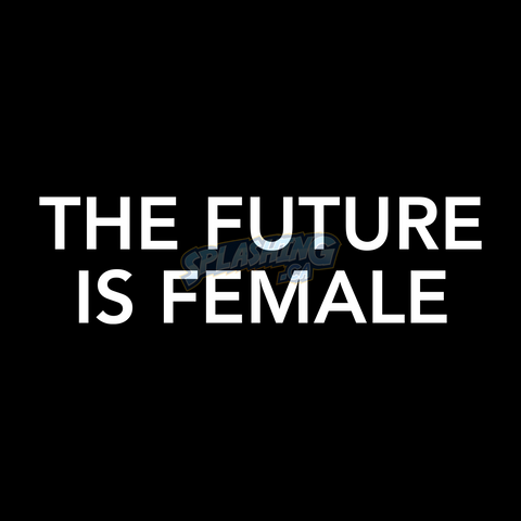 Future is Female Ladies Tee