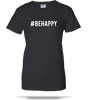 Be Happy Ladies Tee