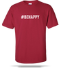 Be Happy Unisex Tee