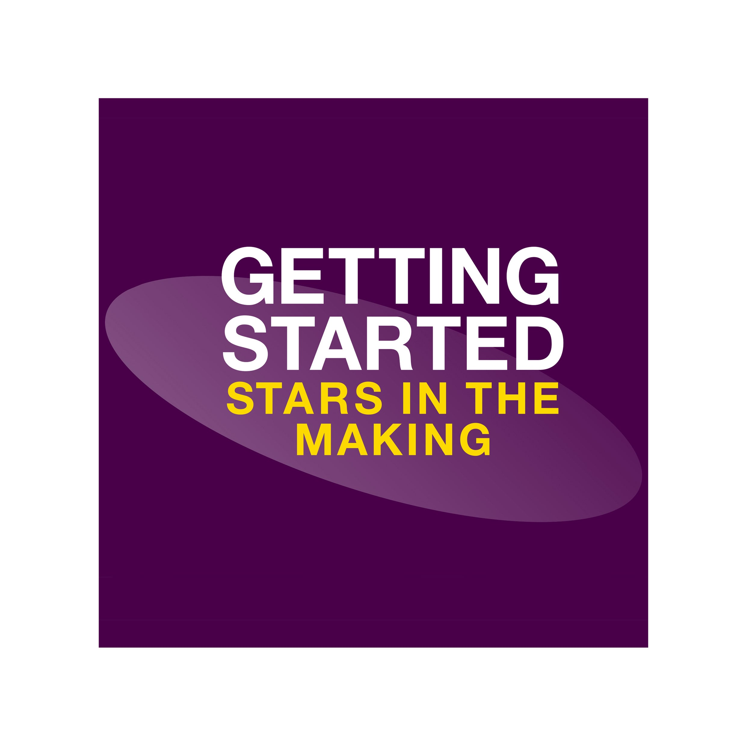 Getting Started: Stars in the Making