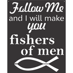 Christian Home Decor Follow Me and I will Make You Fishers Of Men Faith Christianity