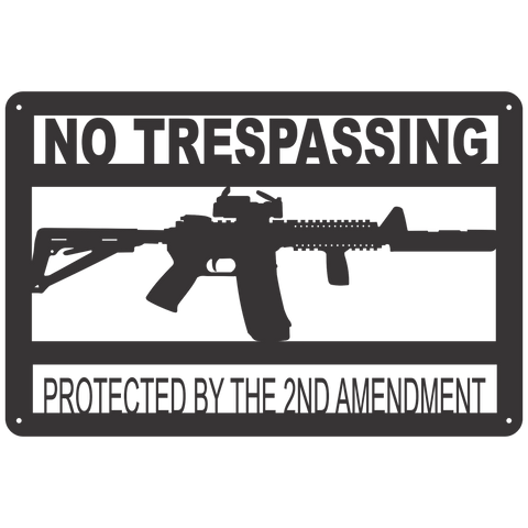 No Trespassing Sign Protected By The Second Amendment Pro Guns