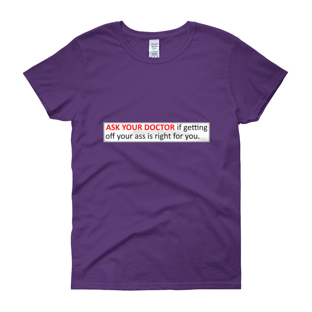 ASK YOUR DOCTOR Women's T-Shirt