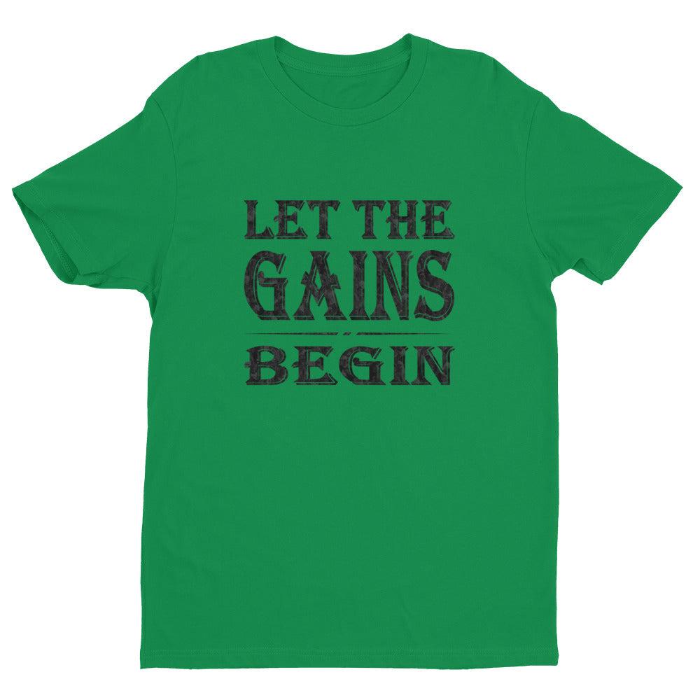 LET THE GAINS BEGIN Men's T-Shirt