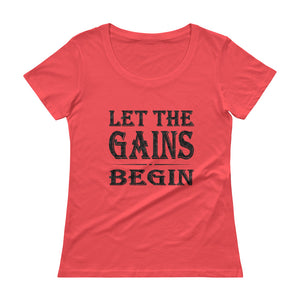 LET THE GAINS BEGIN Women's T-Shirt