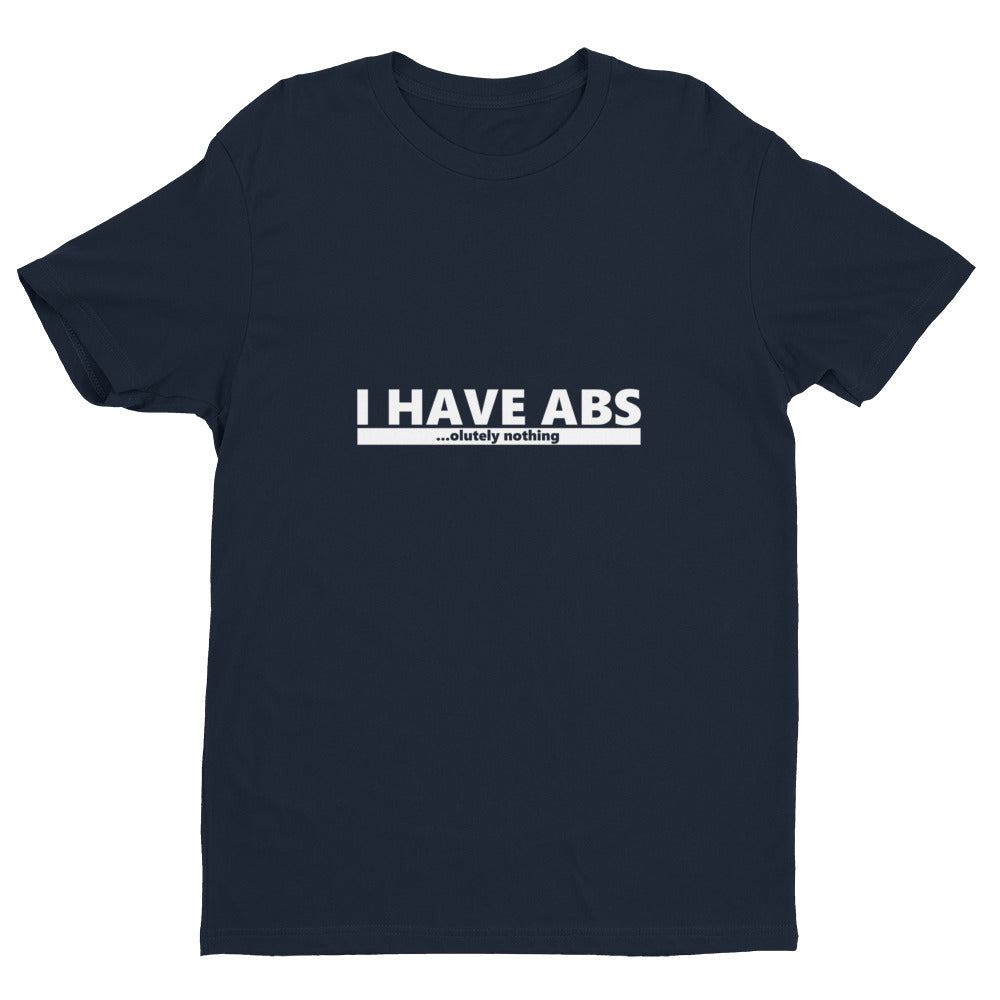 I HAVE ABS Men's T-Shirt