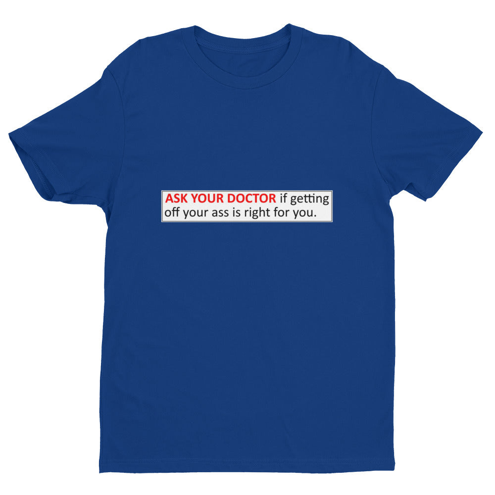 ASK YOUR DOCTOR Men's T-Shirt