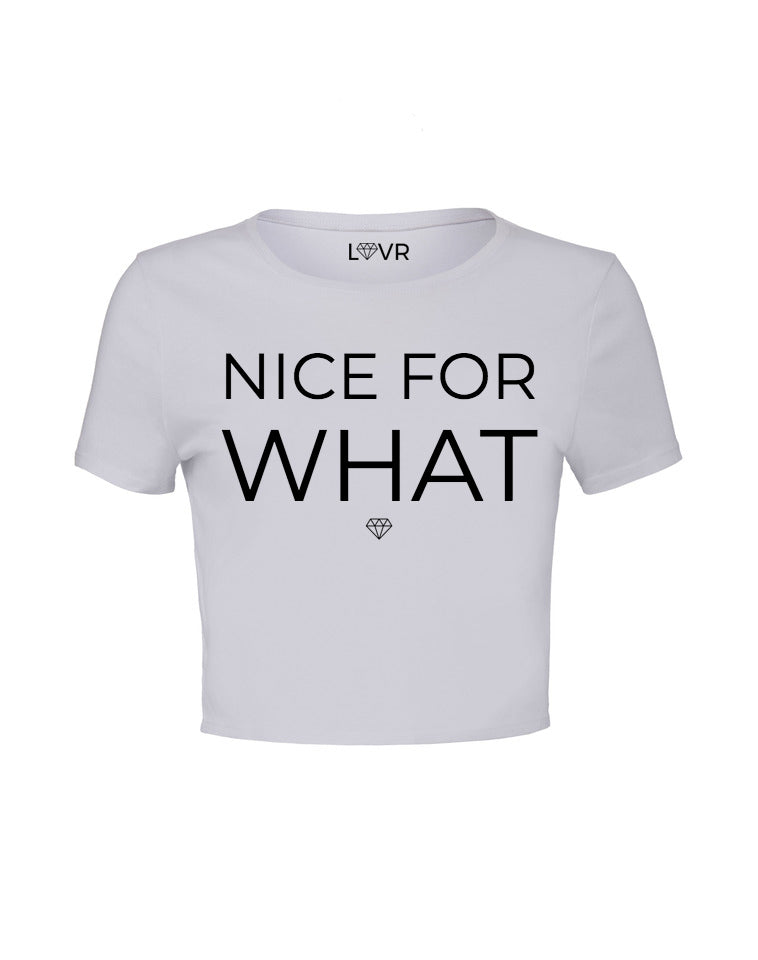 Nice For What Cropped Tee