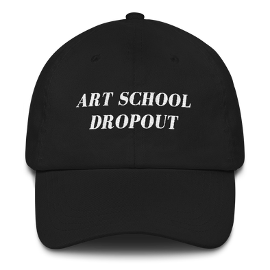 ART SCHOOL DROPOUT Hat
