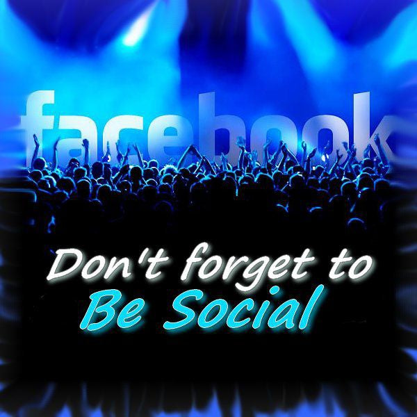 Don't forget to be social