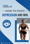 How to Fight Depression and Win