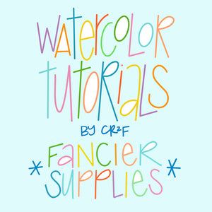Fancier Supplies - CR2F Watercolor Tutorial