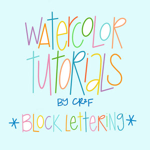 Block Lettering - Watercolor Tutorial by Carrie at CR2F