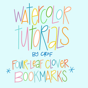 Four-Leaf Clover Bookmarks! Watercolor tutorial by Carrie at CR2F