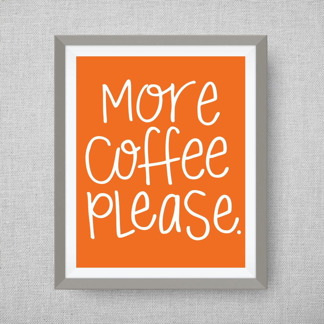 More Coffee Please - Custom Kitchen Art - Pick your colors!
