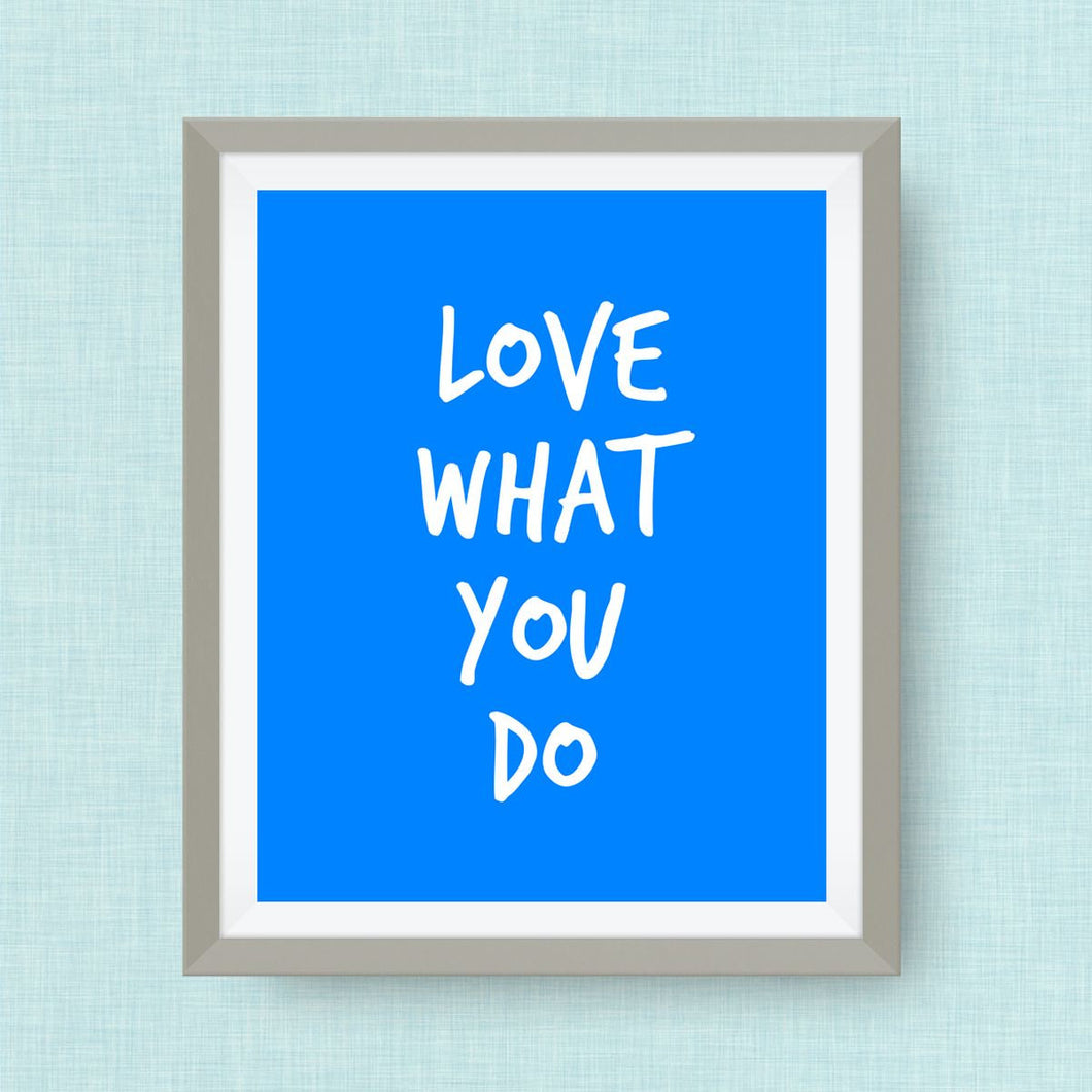 love what you do print, option of gold foil print