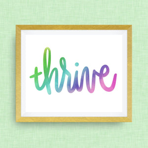 thrive hand drawn, hand lettered, Option of Real Gold Foil, rainbow, watercolor