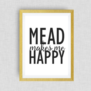 mead makes me happy, kitchen art, option of real gold foil