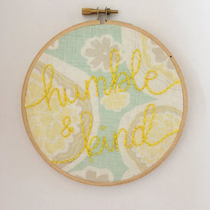 humble and kind - 5 inch round hoop, ready to ship