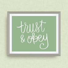 trust & obey.  hand drawn, hand lettered, Option of Real Gold Foil
