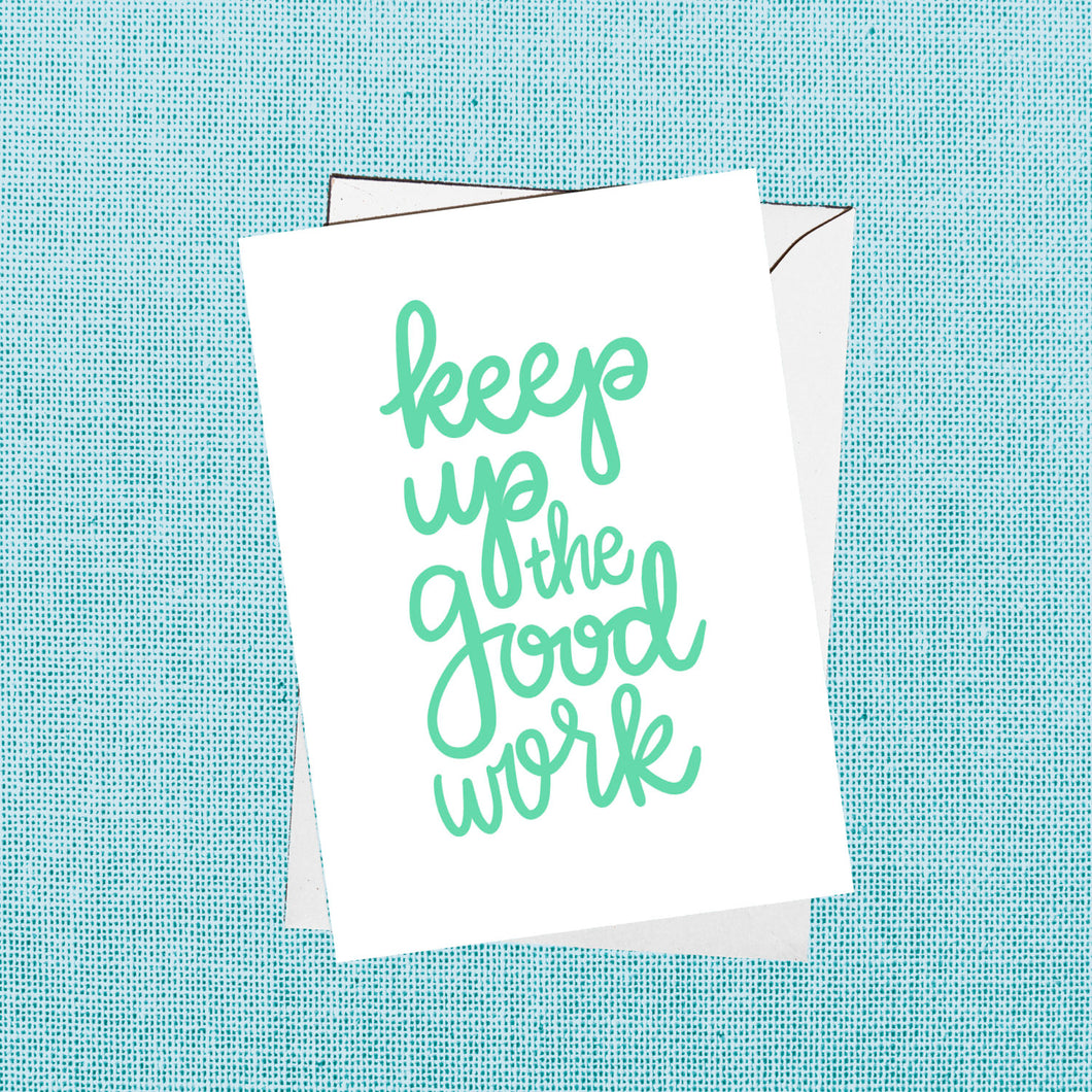 keep up the good work card - single card