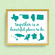 Custom Art Print -Together is a Beautiful Place to Be