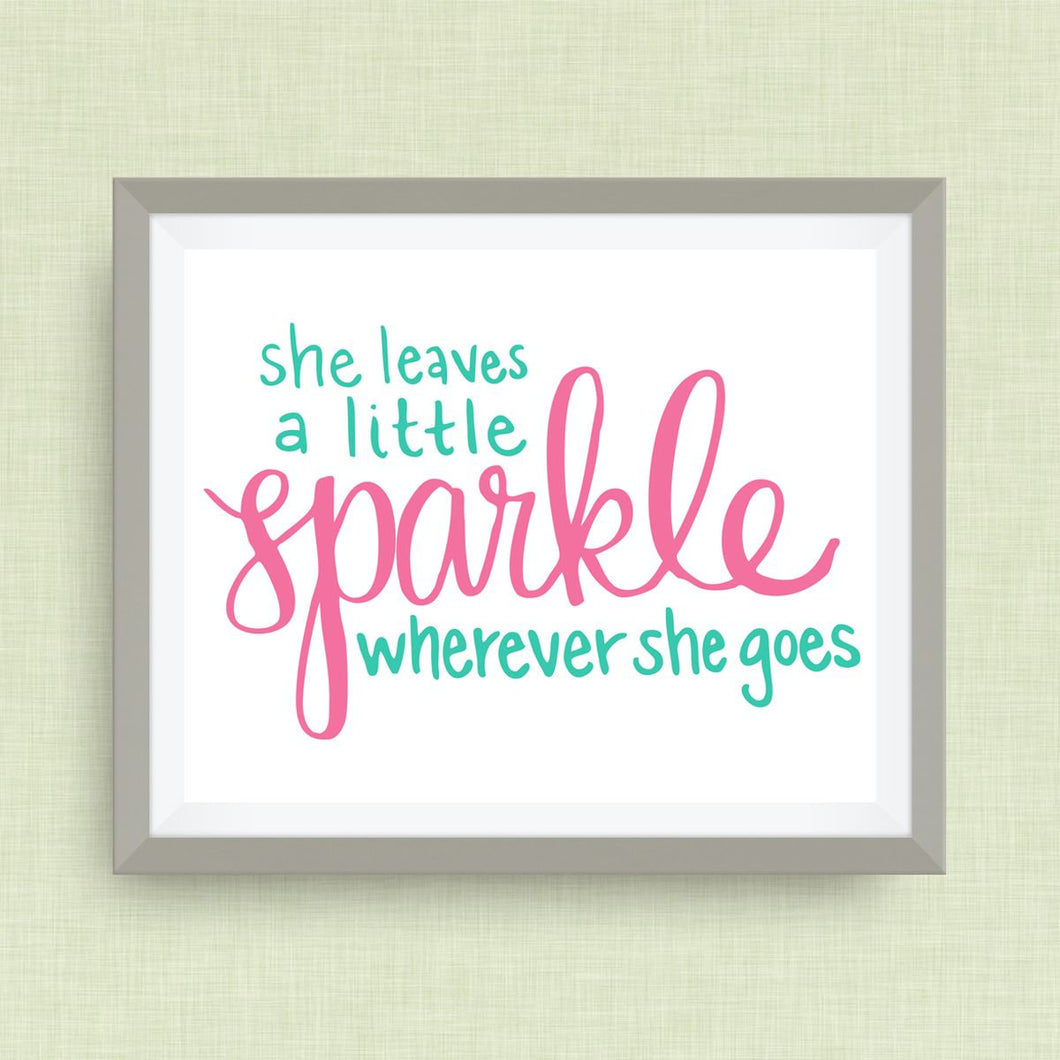 She Leaves a Little Sparkle Wherever She Goes, option of Gold Foil Print